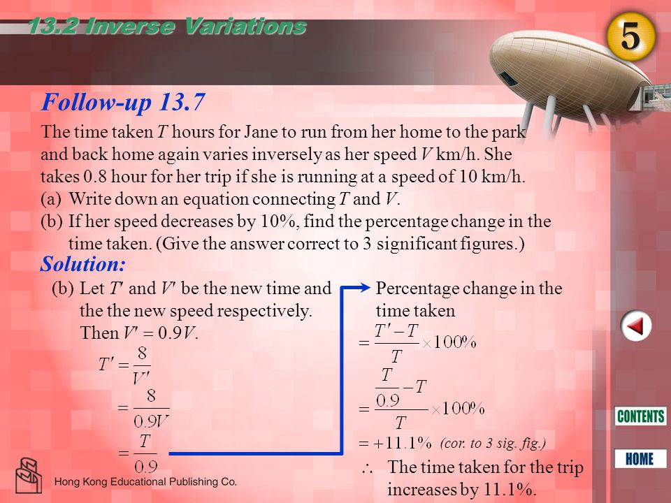 Follow-up 13.7 13.2 Inverse Variations Solution: (b)Let T and V be the new time and the the new speed respectively.