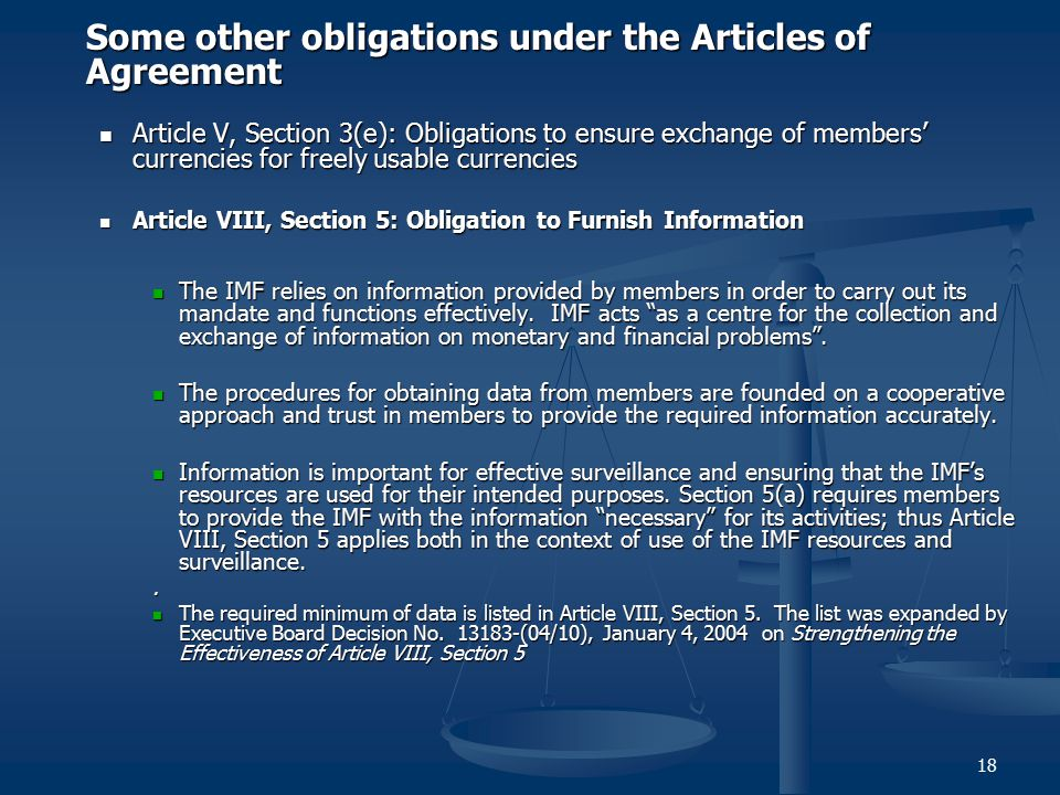 18 Some other obligations under the Articles of Agreement Article V, Section 3(e): Obligations to ensure exchange of members' currencies for freely us