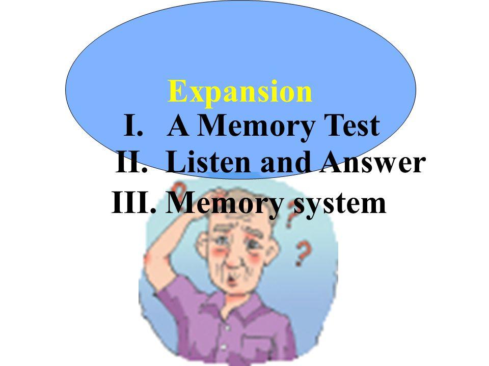 4. do something from memory 憑記憶做某事 5. something slips one's memory 某人一時記不得某事 6.