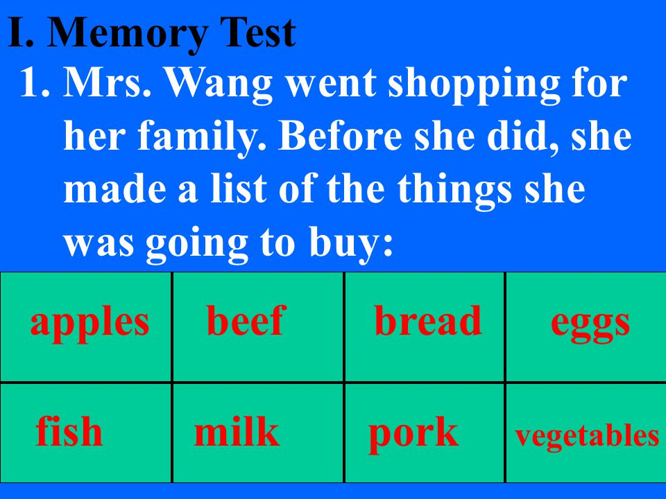 I.Memory Test 1. Mrs. Wang went shopping for her family.