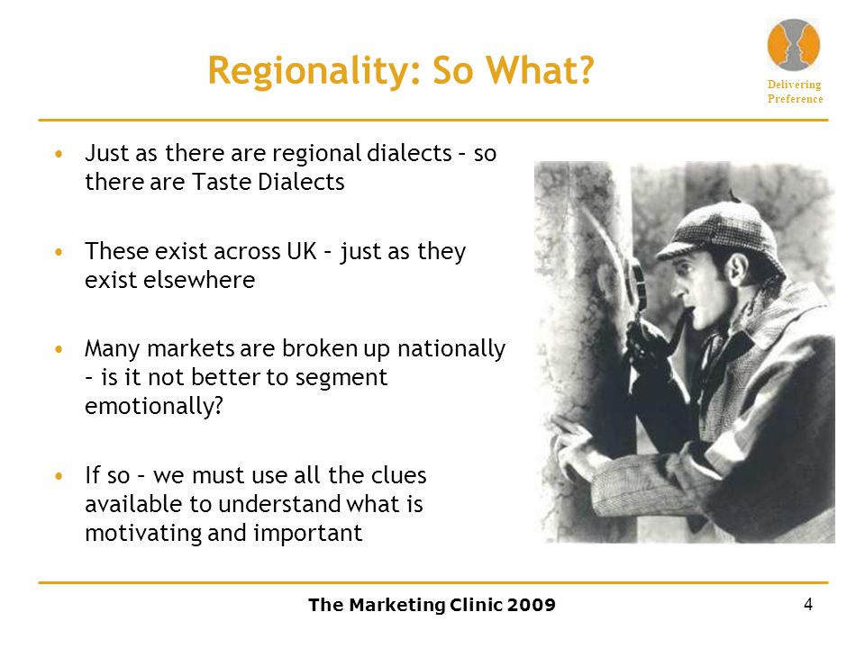 Delivering Preference The Marketing Clinic 20094 Regionality: So What.