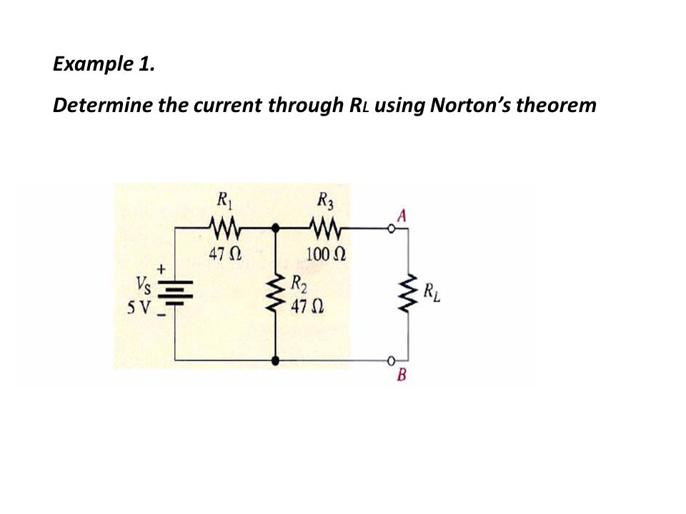 Example 1. Determine the current through R L using Norton's theorem