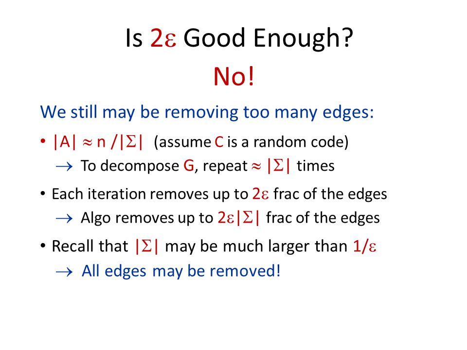 Is 2  Good Enough. No.