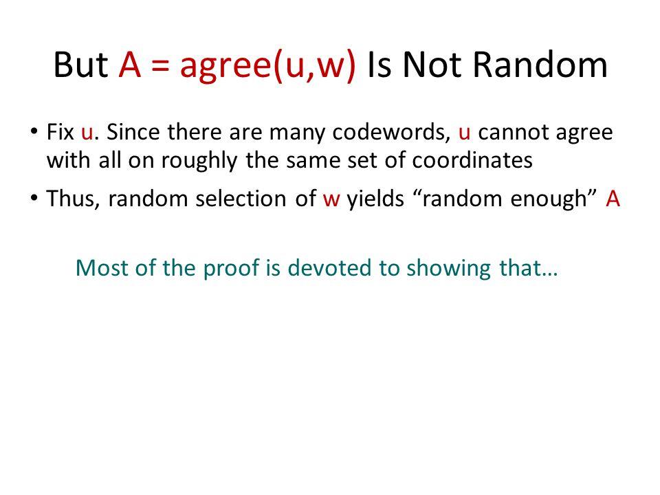 But A = agree(u,w) Is Not Random Fix u.