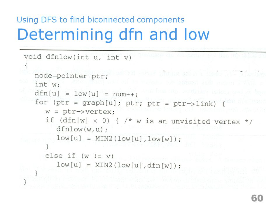 Using DFS to find biconnected components Determining dfn and low 60