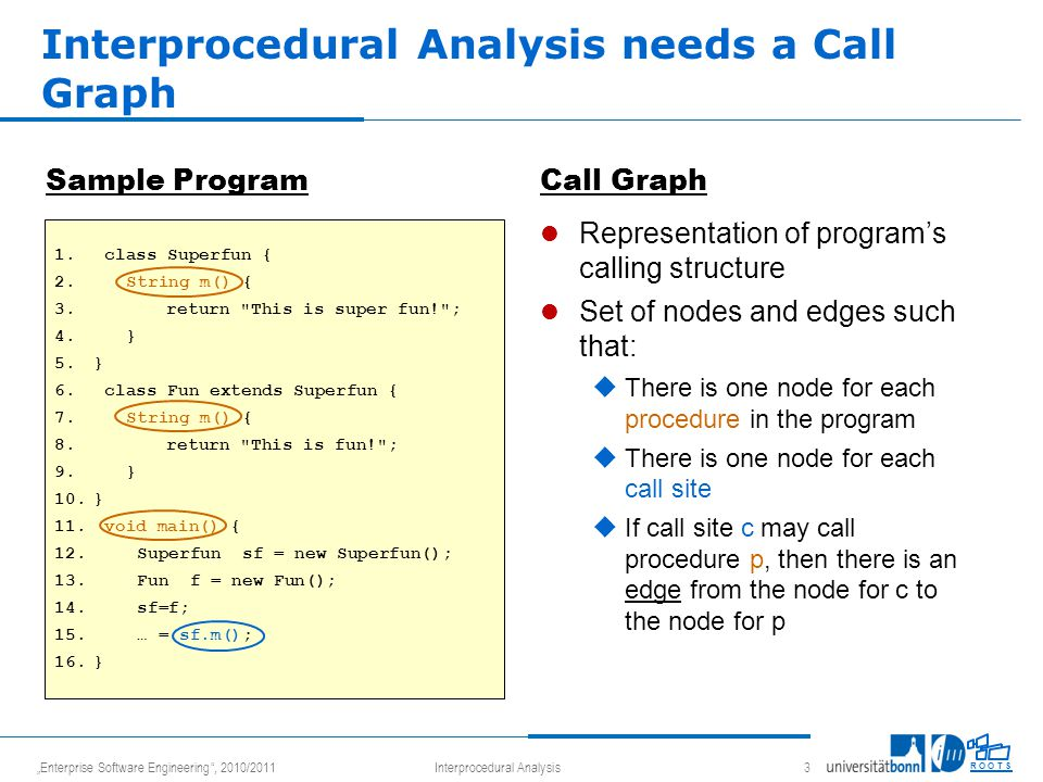 """Enterprise Software Engineering"", 2010/2011Interprocedural Analysis 3 R O O T S Sample ProgramCall Graph Representation of program's calling structur"