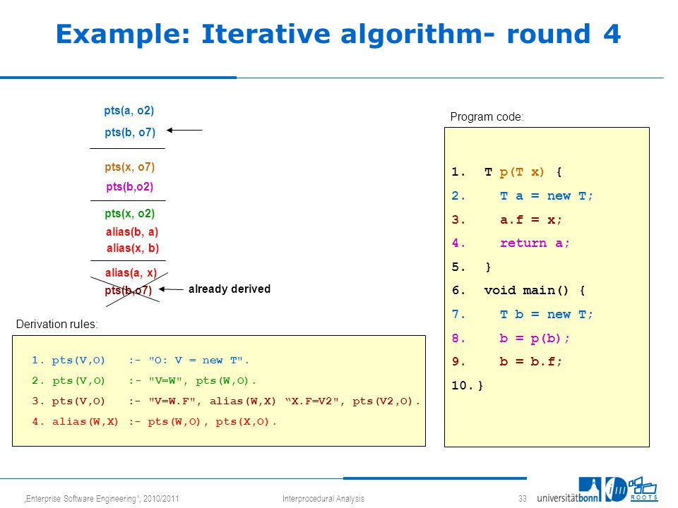 """Enterprise Software Engineering , 2010/2011Interprocedural Analysis 33 R O O T S Example: Iterative algorithm- round 4 1."