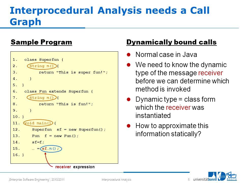 """Enterprise Software Engineering , 2010/2011Interprocedural Analysis 26 R O O T S Example: Iterative algorithm- round 2 1."