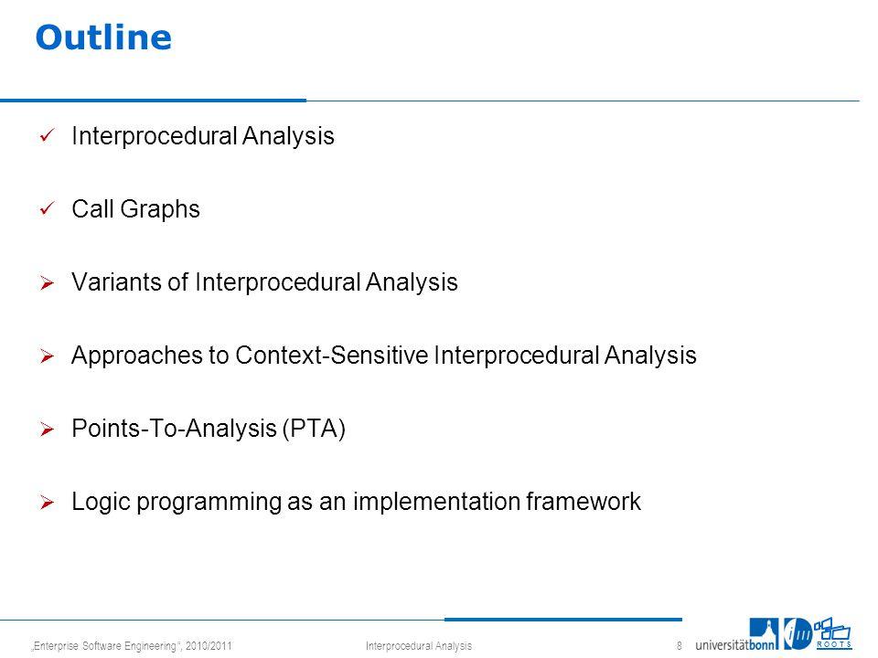 Interprocedural Analysis R O O T S Variants of Interprocedural Analysis Context-insensitive Context-sensitive Cloning-based Inline-based Summary-based