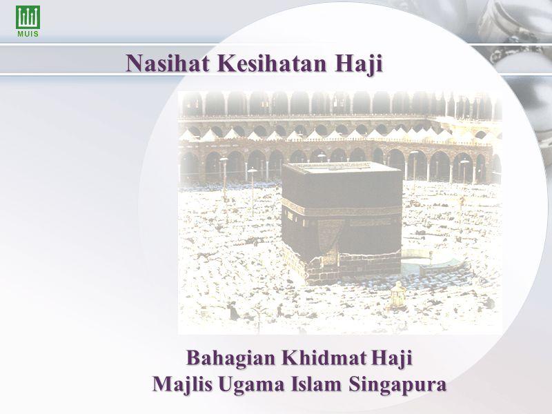 Nasihat Kesihatan Haji Bahagian Khidmat Haji Majlis Ugama Islam Singapura