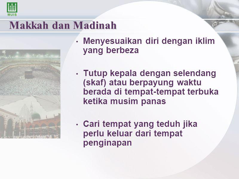 Makkah dan Madinah Menyesuaikan diri dengan iklim yang berbeza Tutup kepala dengan selendang (skaf) atau berpayung waktu berada di tempat-tempat terbu