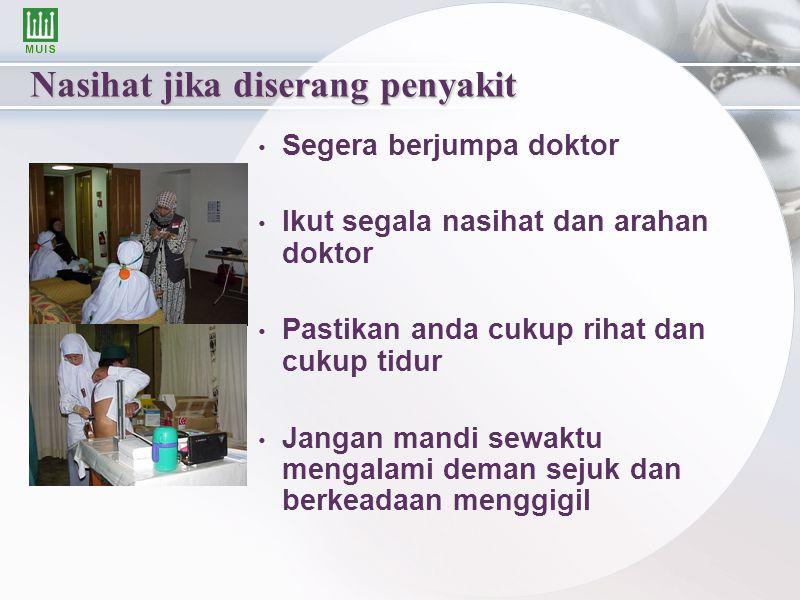 Nasihat jika diserang penyakit Segera berjumpa doktor Ikut segala nasihat dan arahan doktor Pastikan anda cukup rihat dan cukup tidur Jangan mandi sew