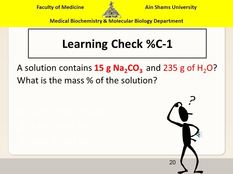 Faculty of Medicine Ain Shams University Medical Biochemistry & Molecular Biology Department % Mass/Mass ( سبايك الذهب و النحاس ( % Volume/Volume mL% Mass/Volume % gm %
