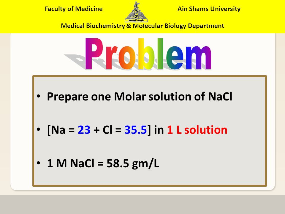 Faculty of Medicine Ain Shams University Medical Biochemistry & Molecular Biology Department Is a solution that contains one mole of a specified matter.