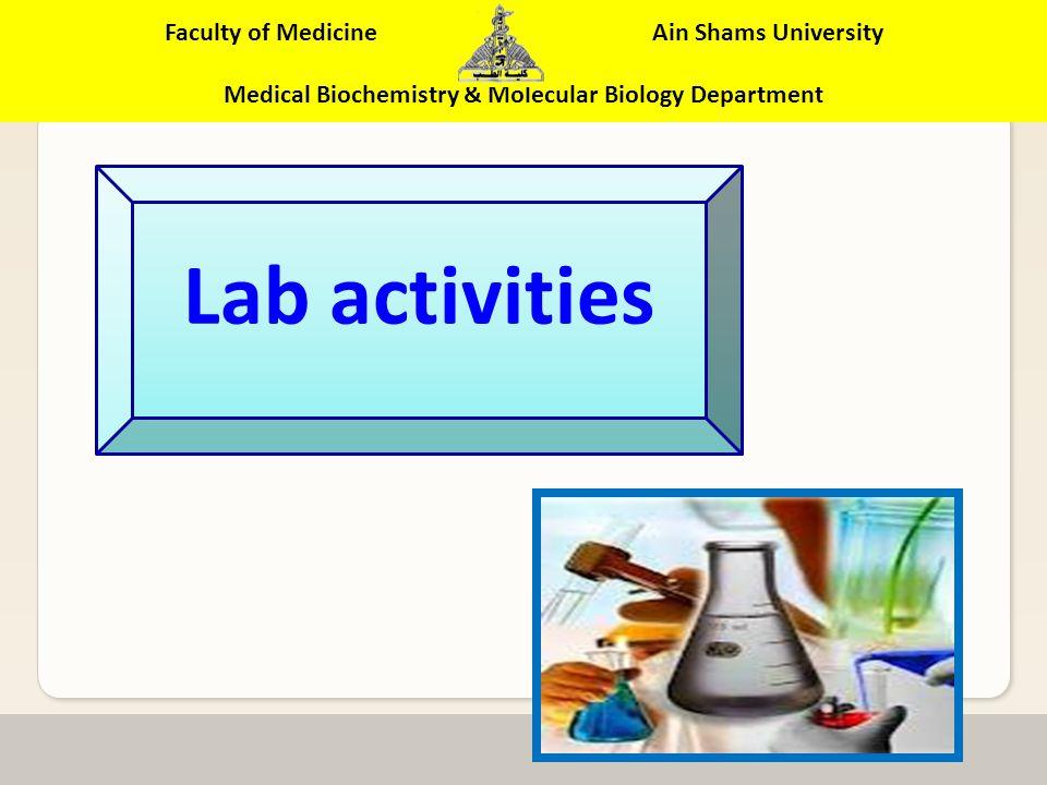 Faculty of Medicine Ain Shams University Medical Biochemistry & Molecular Biology Department I.