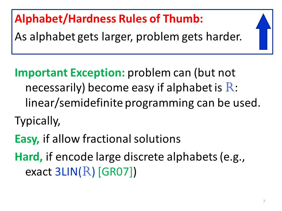 Alphabet/Hardness Rules of Thumb: As alphabet gets larger, problem gets harder.