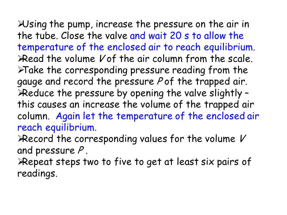 VERIFICATION OF BOYLE'S LAW 1.. Bicycle pump Reservoir of oil Pressure gauge Tube with volume of air trapped by oil Volume scale Valve