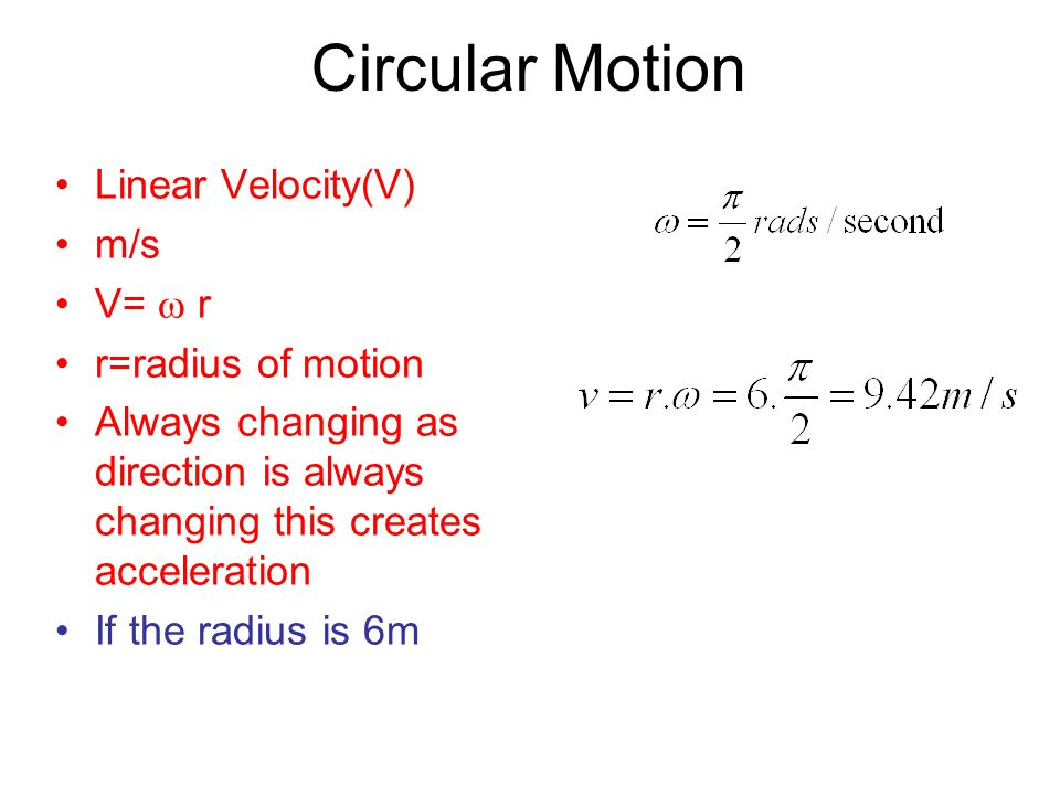 Circular Motion Angular Velocity  =θ/t Units of Radians per second Angle  time A particle goes round a circle in 4s what is it's angular velocity? t