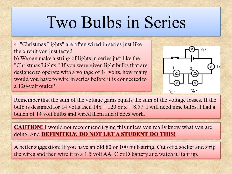 Two Bulbs in Series 4.