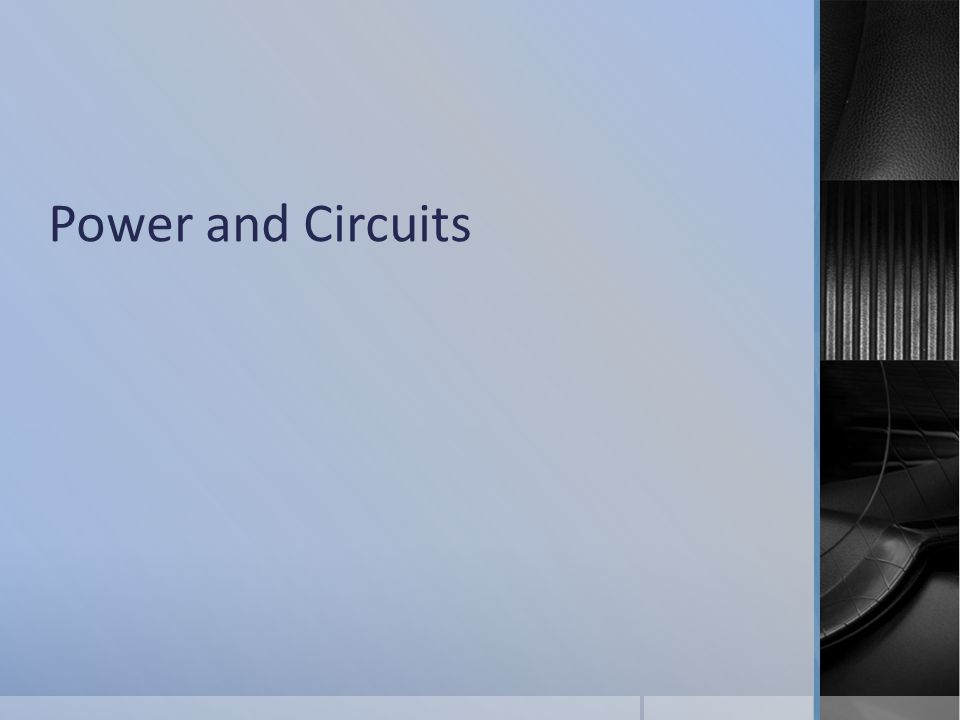 Power and Circuits