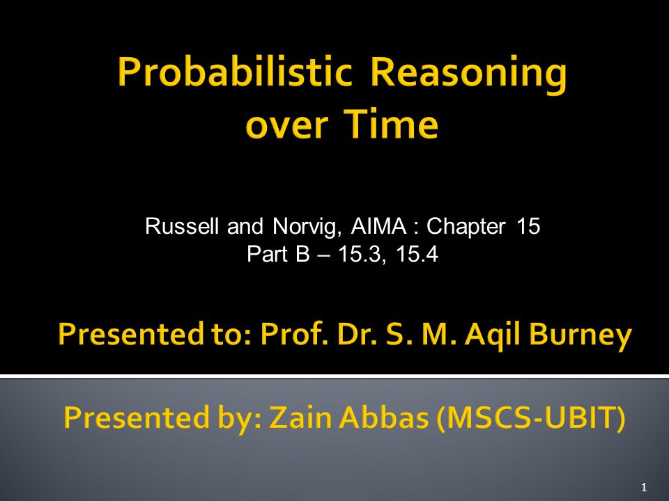 Russell and Norvig, AIMA : Chapter 15 Part B – 15.3, 15.4 1