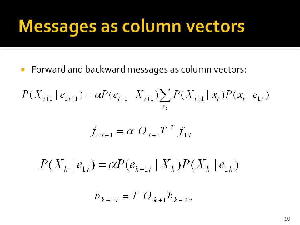  Forward and backward messages as column vectors: 10