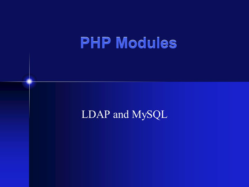 PHP Modules LDAP and MySQL