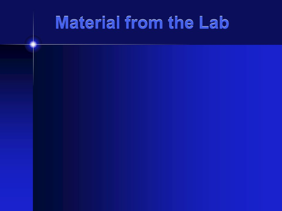 Material from the Lab