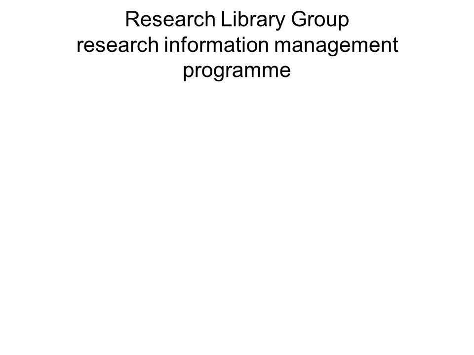 Research Library Group research information management programme