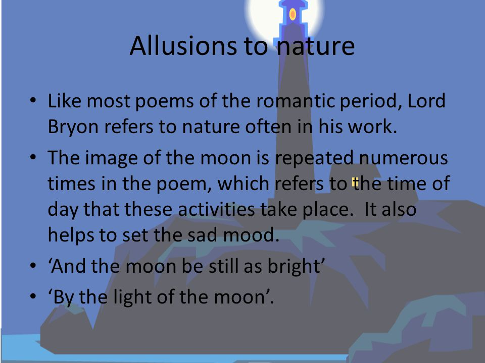 Language features Rhyme – Found at the end of lines 'roving' 'loving'.