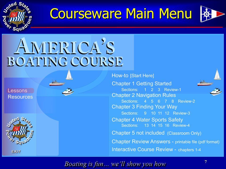 Boating is fun… we'll show you how Courseware Main Menu 7