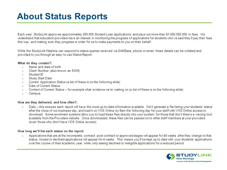 About Status Reports Each year, StudyLink approves approximately 200,000 Student Loan applications, and pays out more than $1,000,000,000 in fees.