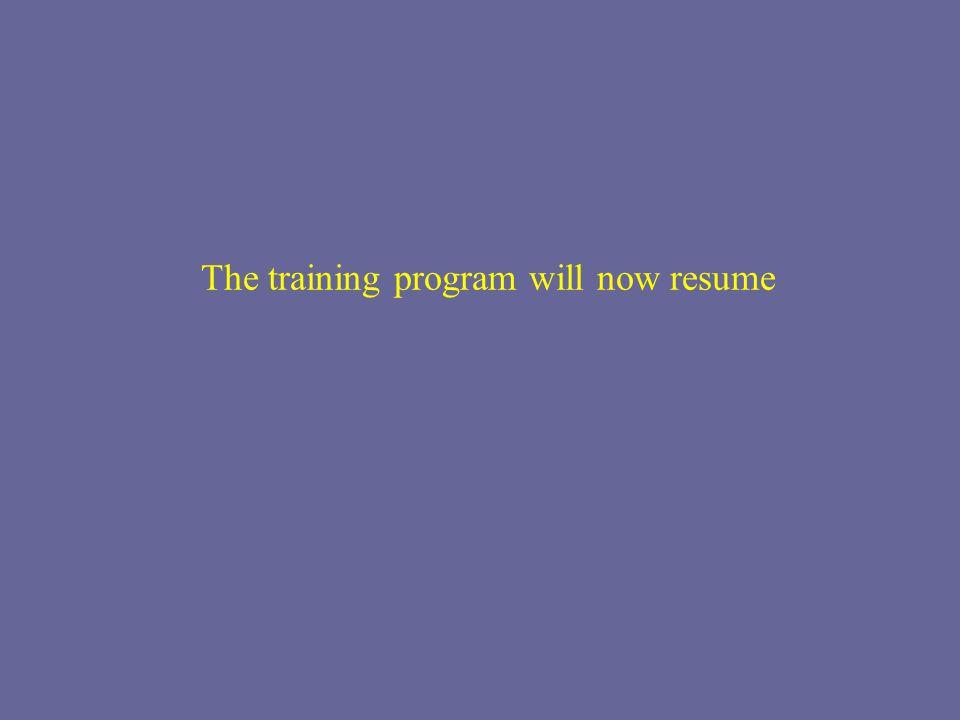 The training program will now resume