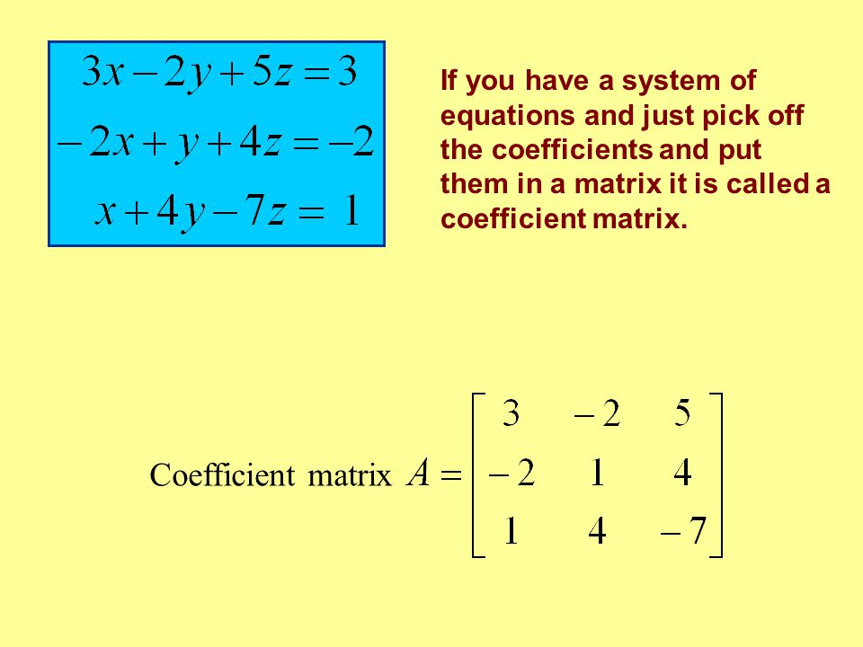 If you take the coefficient matrix and then add a last column with the constants, it is called the augmented matrix.