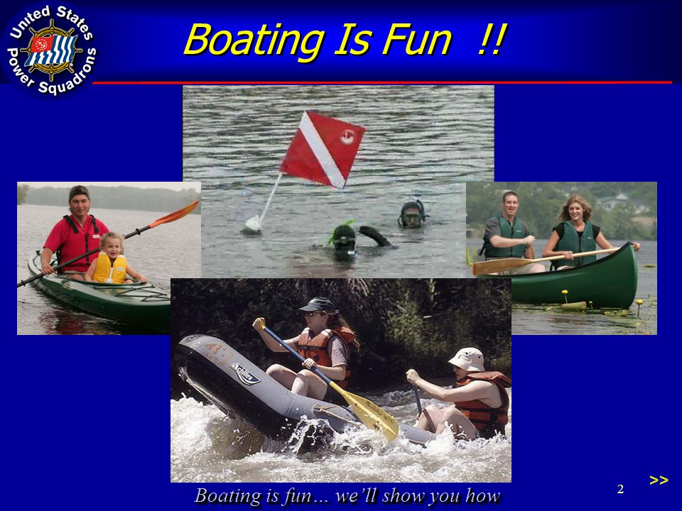 Boating is fun… we'll show you how Boating Is Fun !! 2 >>