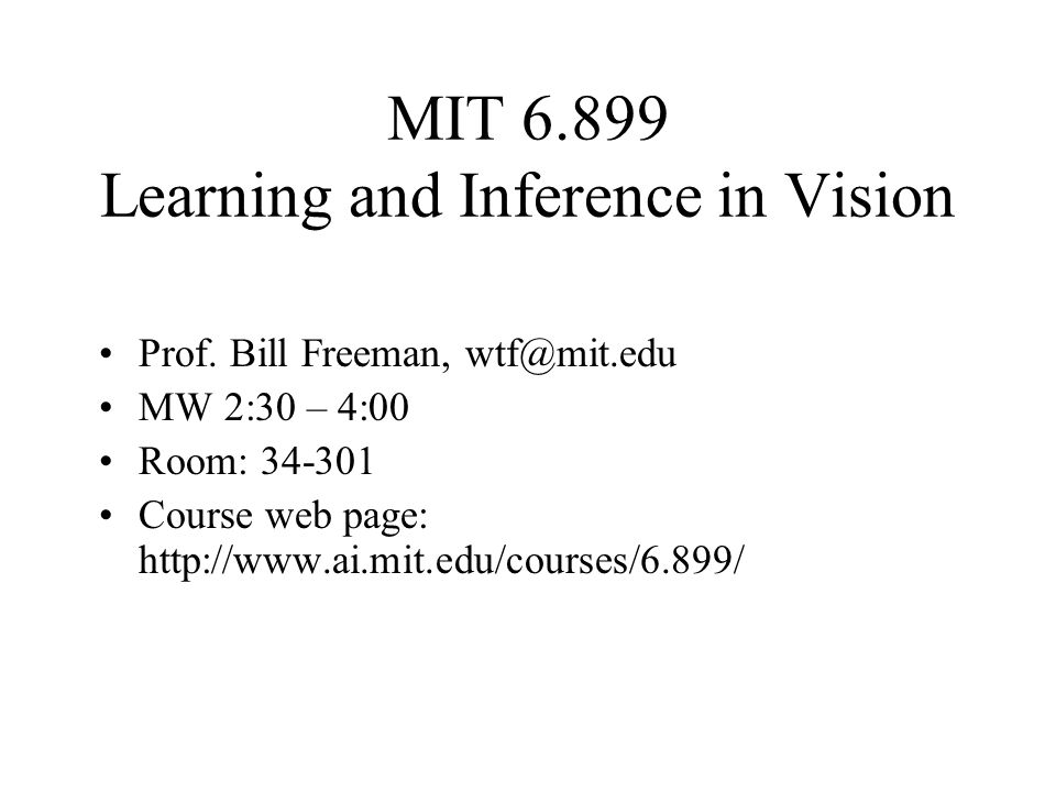 MIT 6.899 Learning and Inference in Vision Prof.