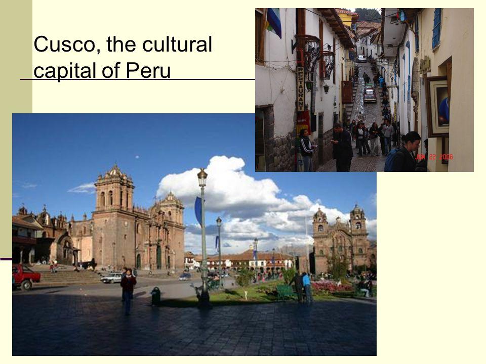 Cusco, the cultural capital of Peru