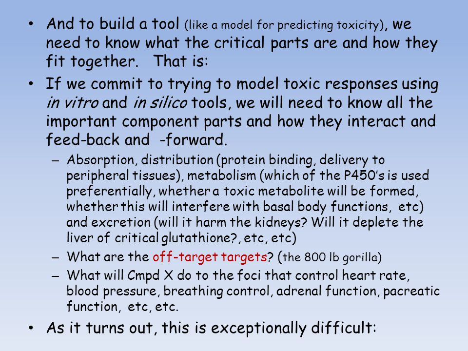 And to build a tool (like a model for predicting toxicity), we need to know what the critical parts are and how they fit together.