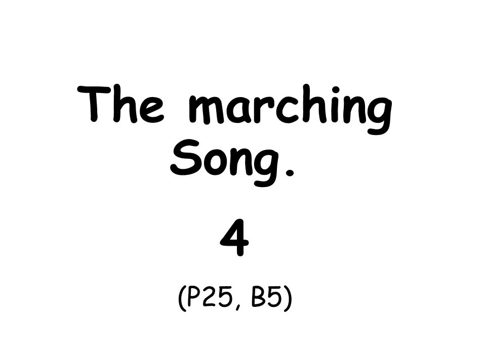 The marching Song. 4 (P25, B5)