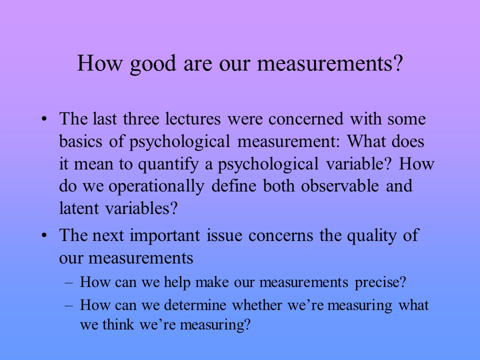 How good are our measurements.