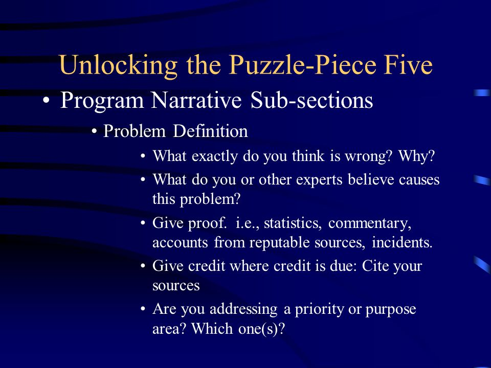 Unlocking the Puzzle-Piece Five Program Narrative Sub-sections Problem Definition What exactly do you think is wrong.
