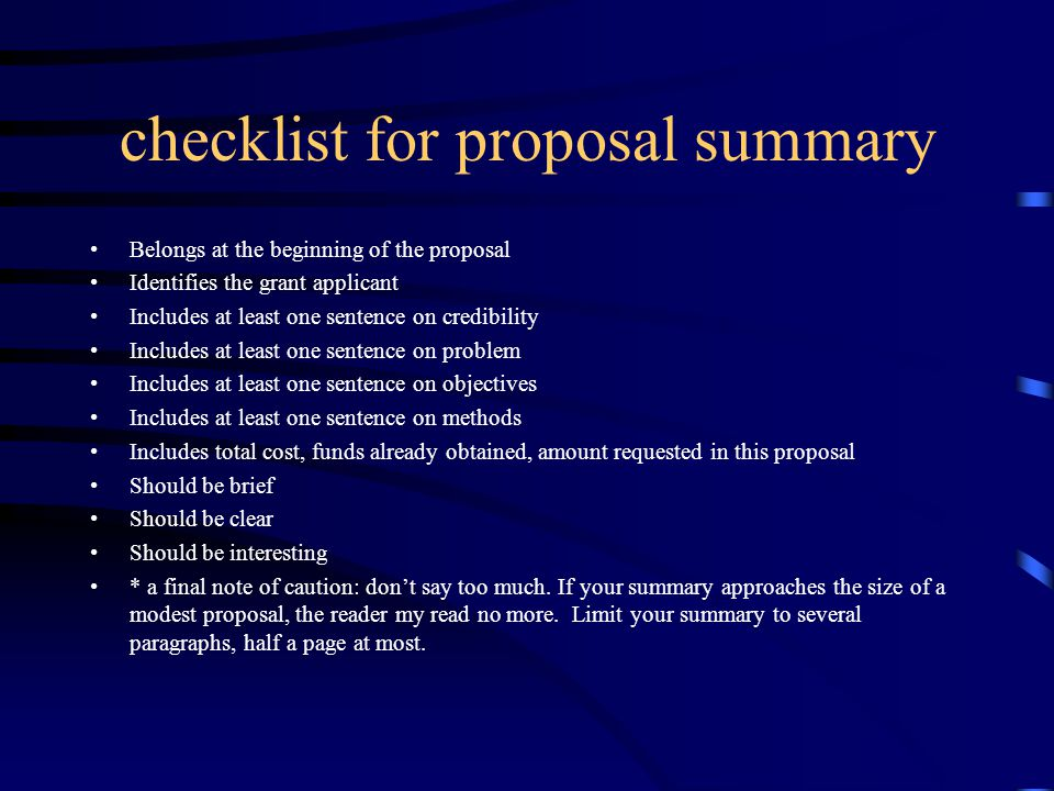 checklist for proposal summary Belongs at the beginning of the proposal Identifies the grant applicant Includes at least one sentence on credibility I