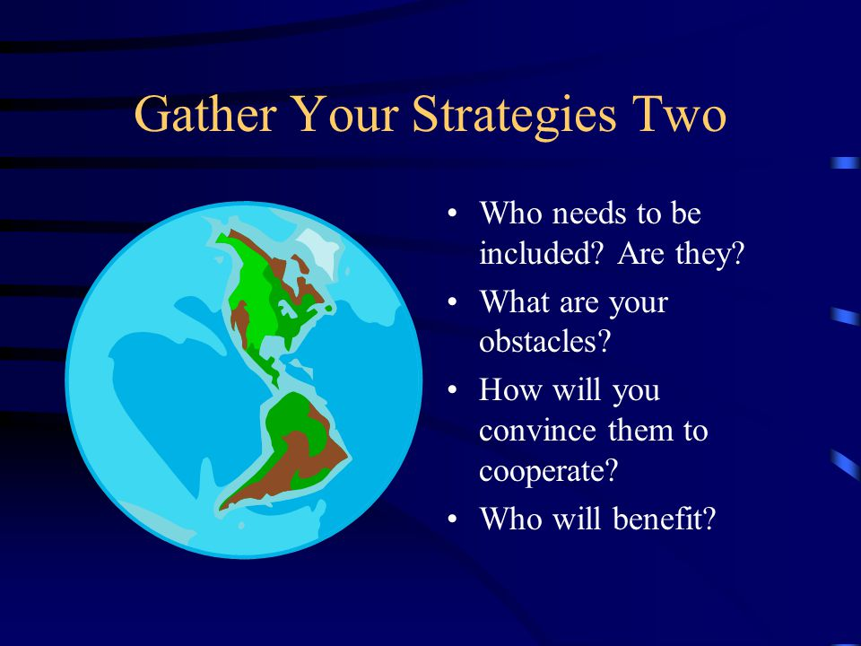 Gather Your Strategies Two Who needs to be included.