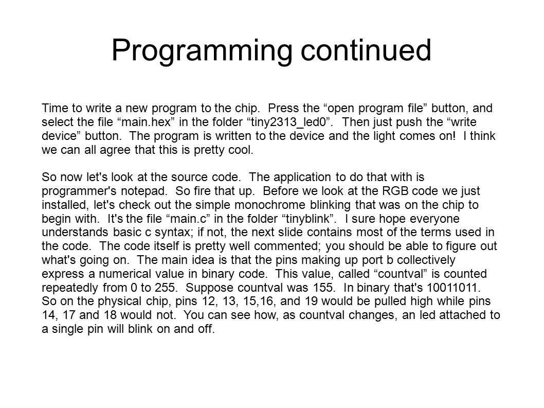 Programming continued Time to write a new program to the chip.