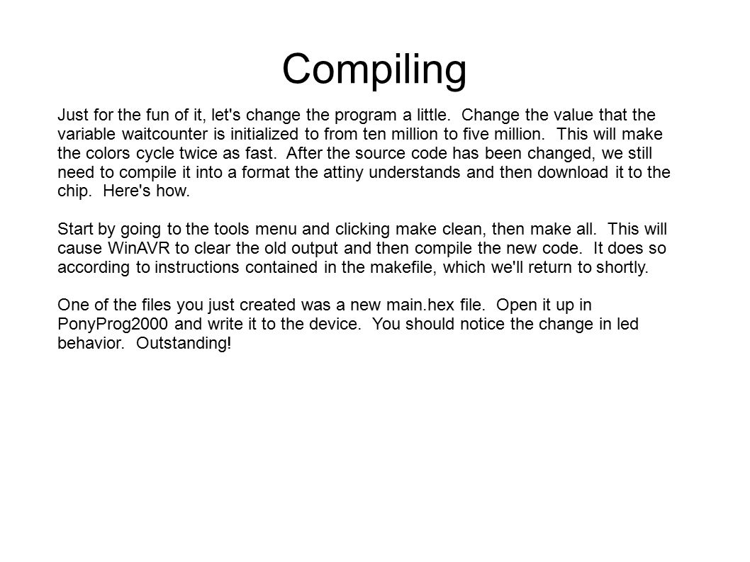 Compiling Just for the fun of it, let s change the program a little.