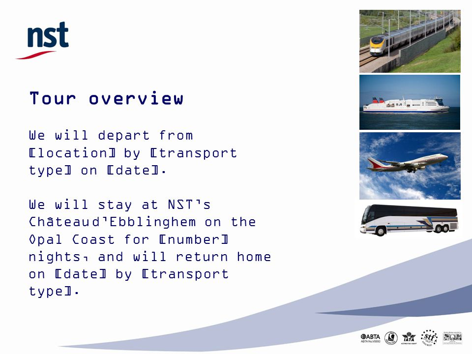 Tour overview We will depart from [location] by [transport type] on [date]. We will stay at NST's Château d'Ebblinghem on the Opal Coast for [number]