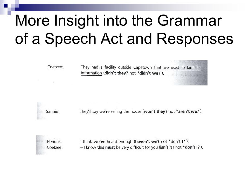 More Insight into the Grammar of a Speech Act and Responses