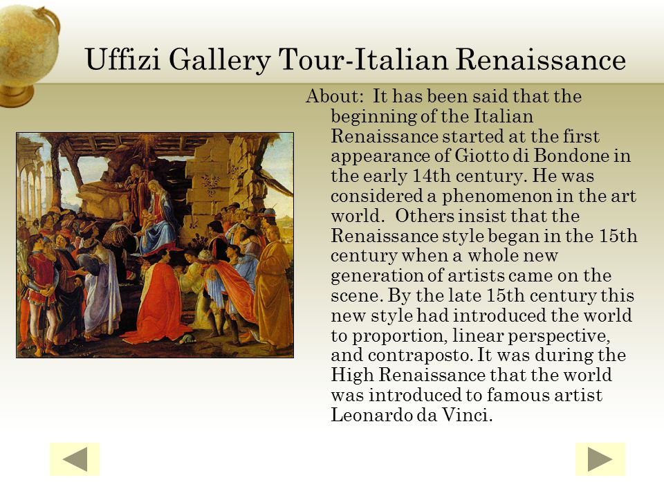 Uffizi Gallery Tour Introduction Location: The Uffizi Gallery occupies the top floor of a building designed to house the Tuscan State administrative offices in Florence.