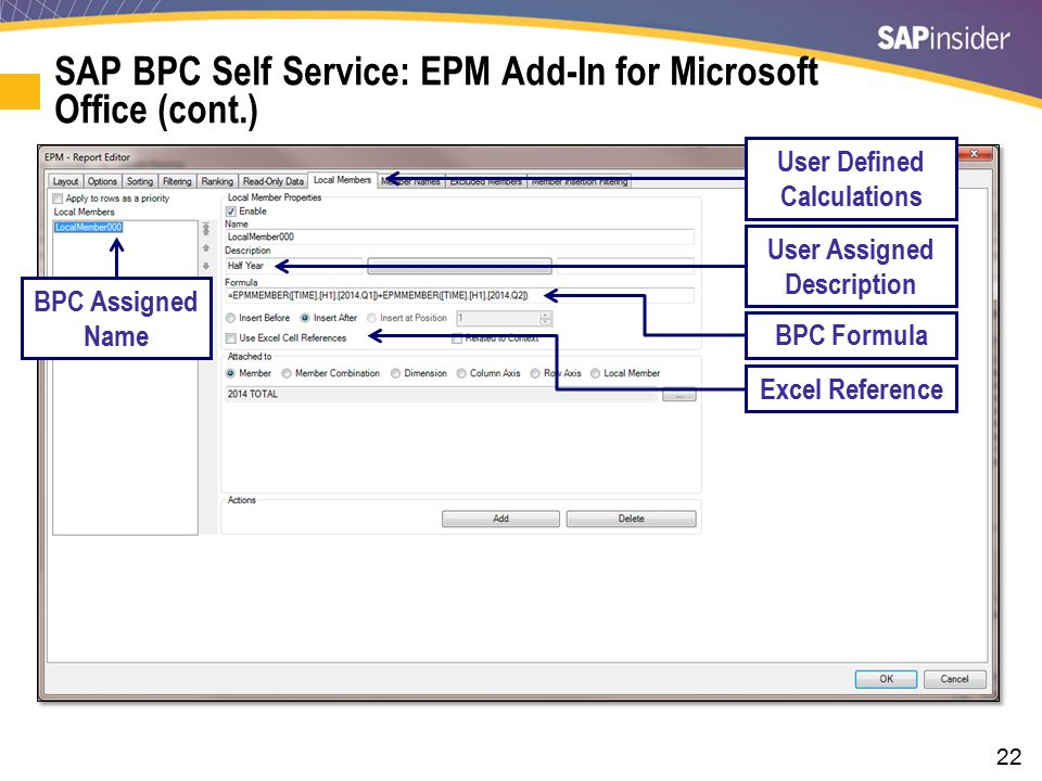 22 SAP BPC Self Service: EPM Add-In for Microsoft Office (cont.) User Defined Calculations User Assigned Description Excel Reference BPC Assigned Name