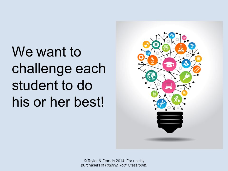 We want to challenge each student to do his or her best.